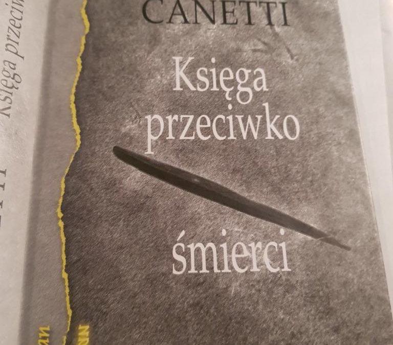 """Elias Canetti – """"Księga przeciwko śmierci"""""""